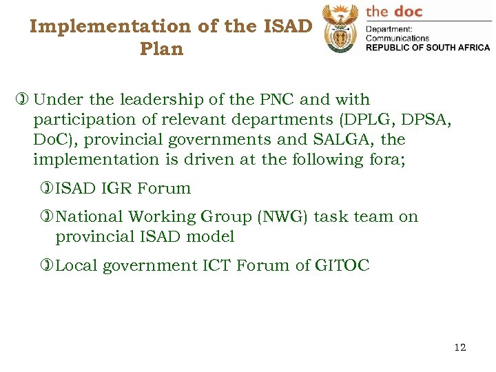 Implementation of the ISAD Plan ) Under the leadership of the PNC and with