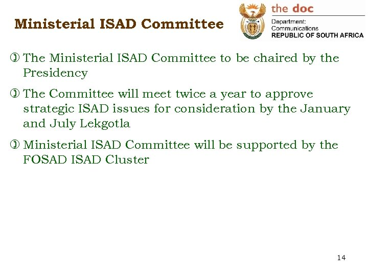 Ministerial ISAD Committee ) The Ministerial ISAD Committee to be chaired by the Presidency