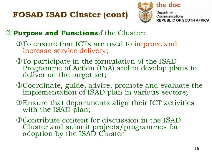 FOSAD ISAD Cluster (cont) ) Purpose and Functions the Cluster: of )To ensure that