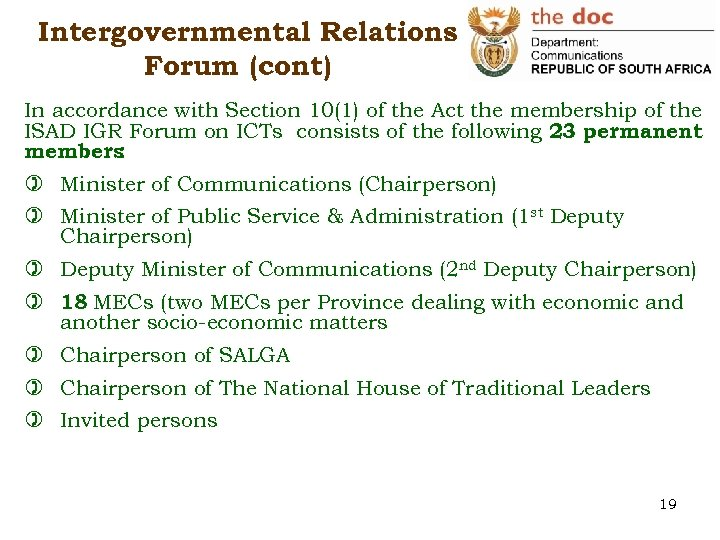 Intergovernmental Relations Forum (cont) In accordance with Section 10(1) of the Act the membership