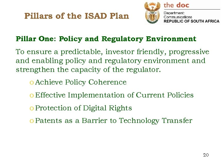 Pillars of the ISAD Plan Pillar One: Policy and Regulatory Environment To ensure a