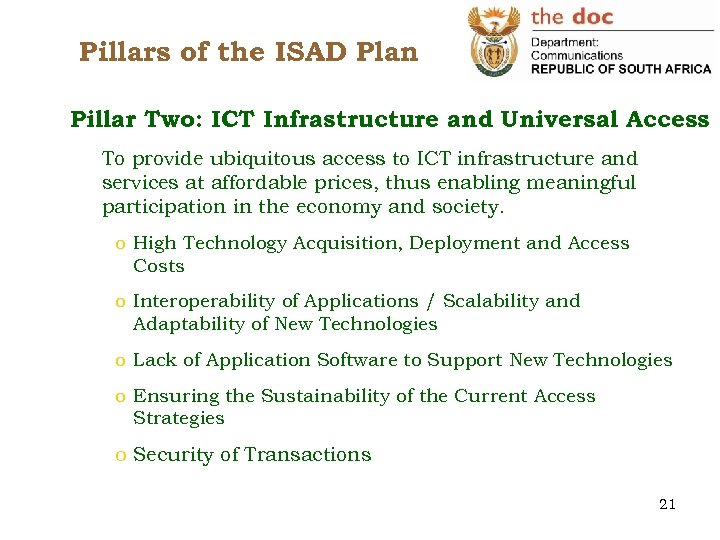 Pillars of the ISAD Plan Pillar Two: ICT Infrastructure and Universal Access To provide