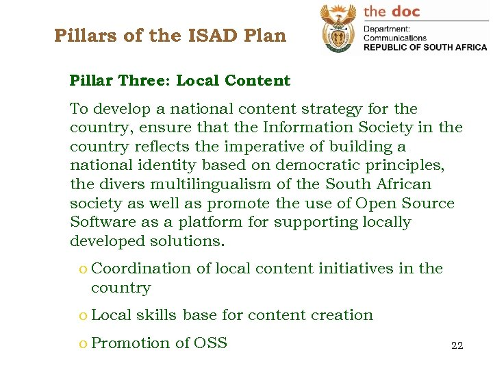 Pillars of the ISAD Plan Pillar Three: Local Content To develop a national content