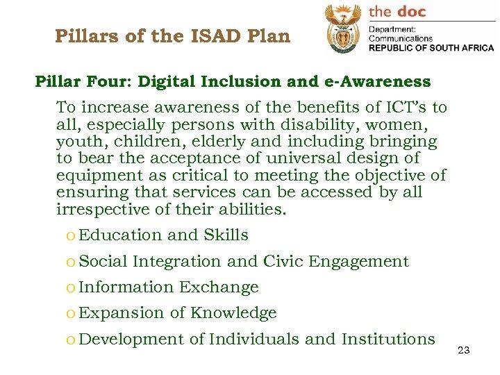 Pillars of the ISAD Plan Pillar Four: Digital Inclusion and e-Awareness To increase awareness