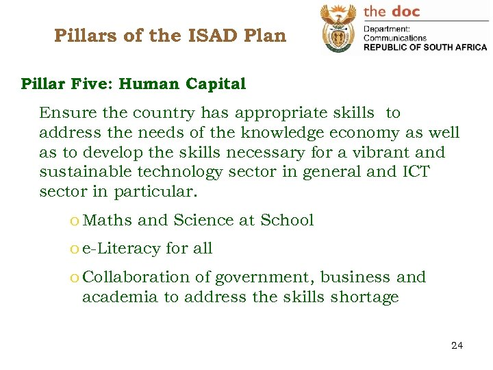 Pillars of the ISAD Plan Pillar Five: Human Capital Ensure the country has appropriate