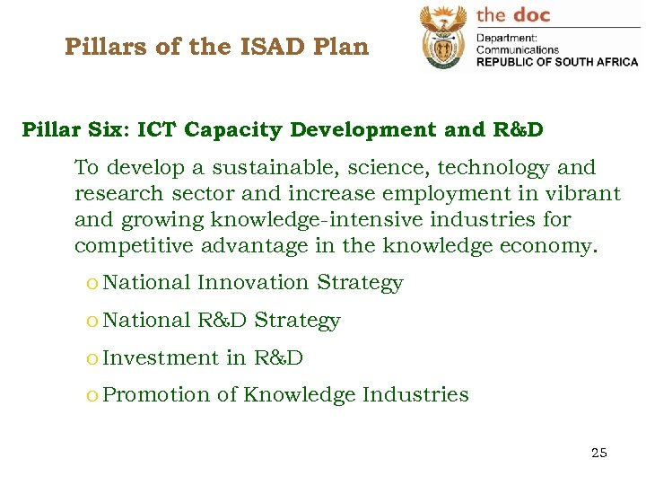 Pillars of the ISAD Plan Pillar Six: ICT Capacity Development and R&D To develop