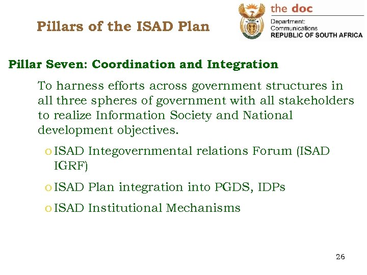 Pillars of the ISAD Plan Pillar Seven: Coordination and Integration To harness efforts across