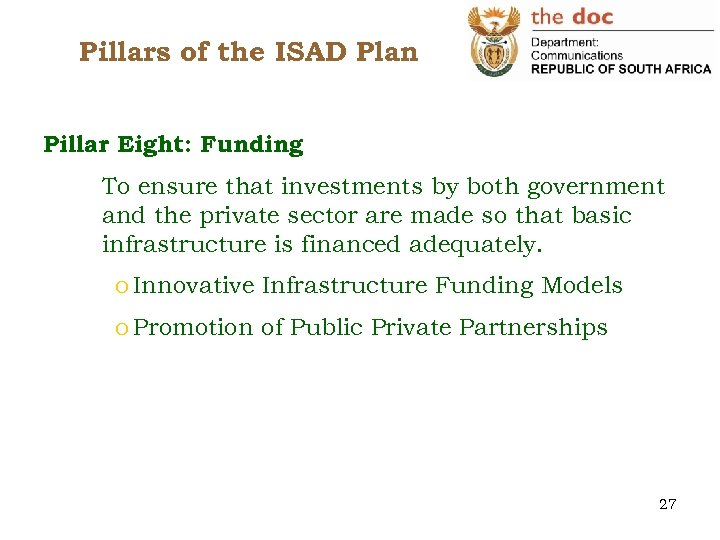 Pillars of the ISAD Plan Pillar Eight: Funding To ensure that investments by both