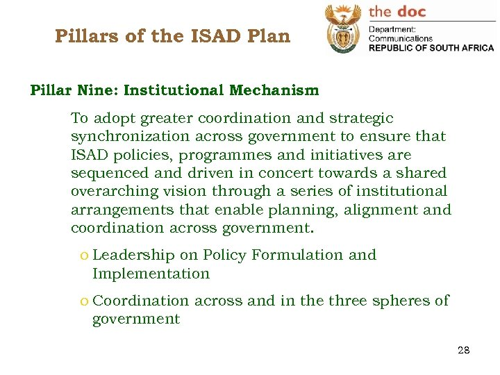 Pillars of the ISAD Plan Pillar Nine: Institutional Mechanism To adopt greater coordination and