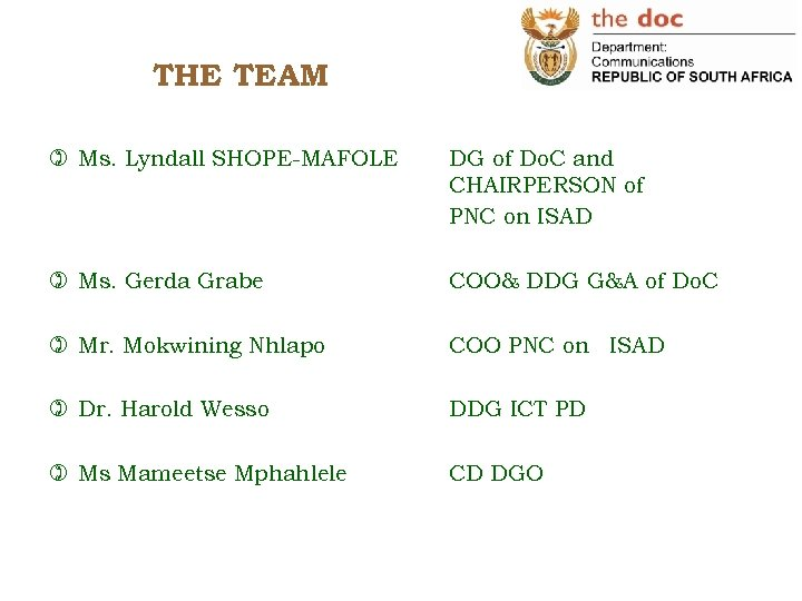 THE TEAM ) Ms. Lyndall SHOPE-MAFOLE DG of Do. C and CHAIRPERSON of PNC