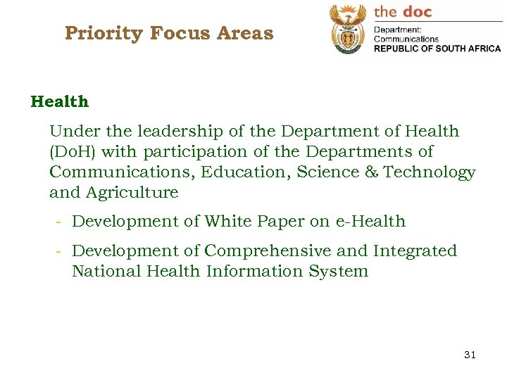 Priority Focus Areas Health Under the leadership of the Department of Health (Do. H)