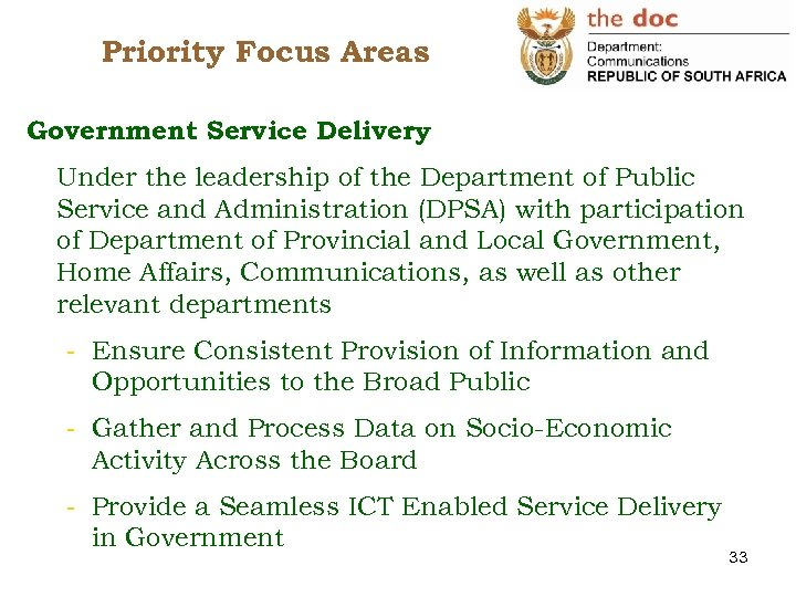 Priority Focus Areas Government Service Delivery Under the leadership of the Department of Public