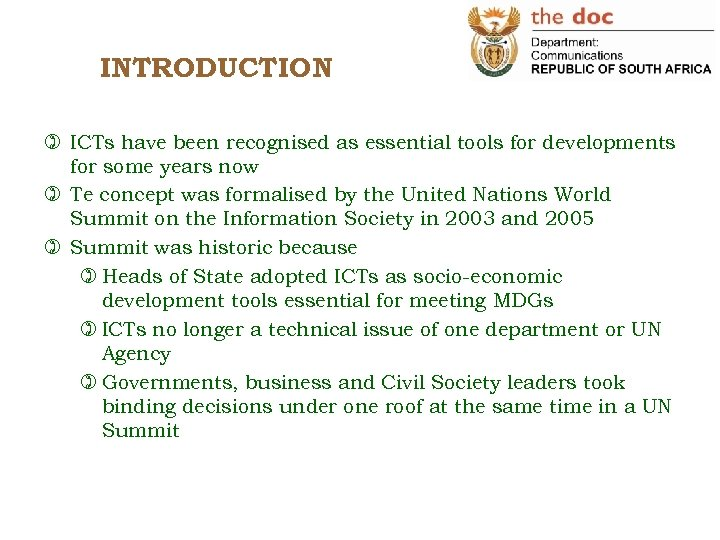 INTRODUCTION ) ICTs have been recognised as essential tools for developments for some years