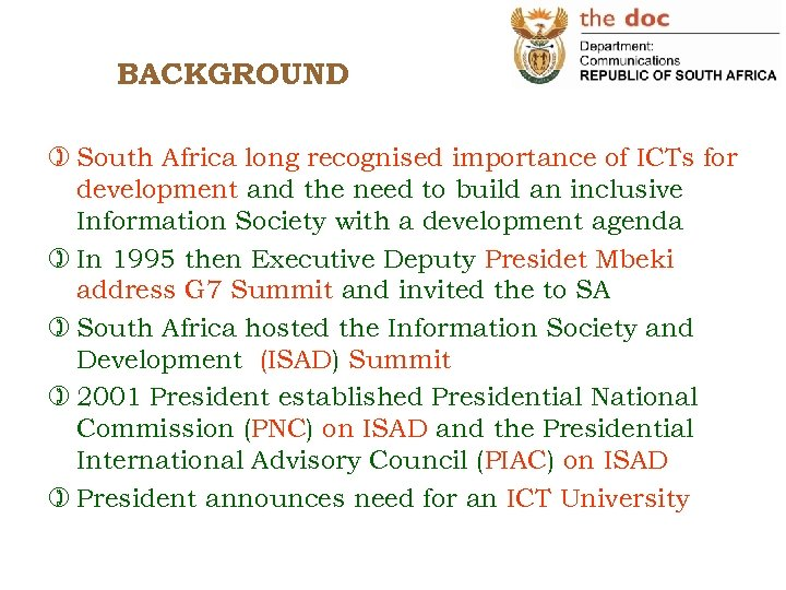 BACKGROUND ) South Africa long recognised importance of ICTs for development and the need