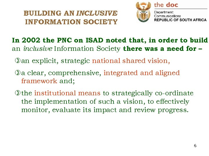 BUILDING AN INCLUSIVE INFORMATION SOCIETY In 2002 the PNC on ISAD noted that, in