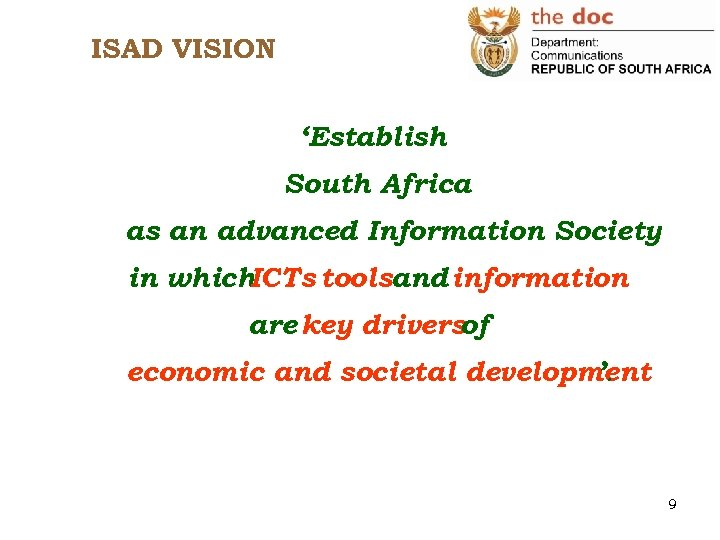 ISAD VISION 'Establish South Africa as an advanced Information Society in which ICTs toolsand