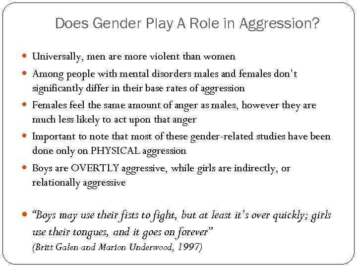 Does Gender Play A Role in Aggression? Universally, men are more violent than women