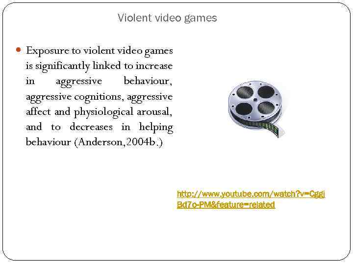 Violent video games Exposure to violent video games is significantly linked to increase in