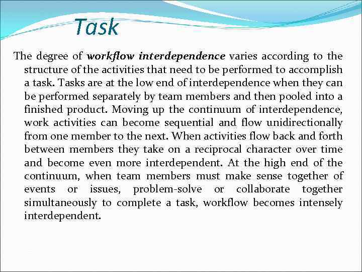 Task The degree of workflow interdependence varies according to the structure of the activities