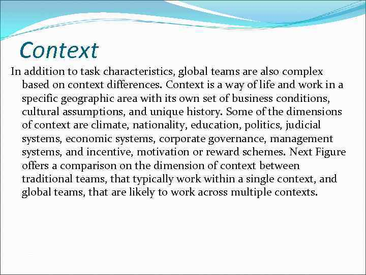 Context In addition to task characteristics, global teams are also complex based on context