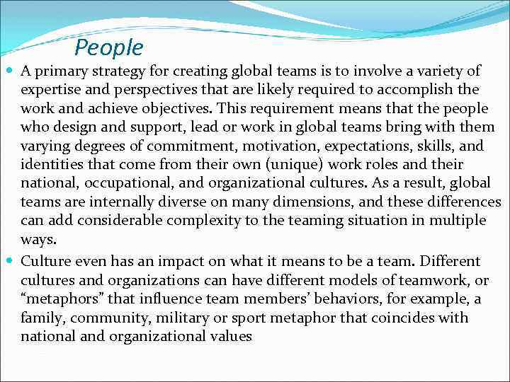 People A primary strategy for creating global teams is to involve a variety of