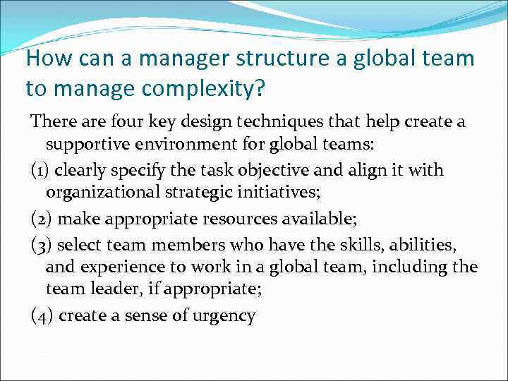 How can a manager structure a global team to manage complexity? There are four