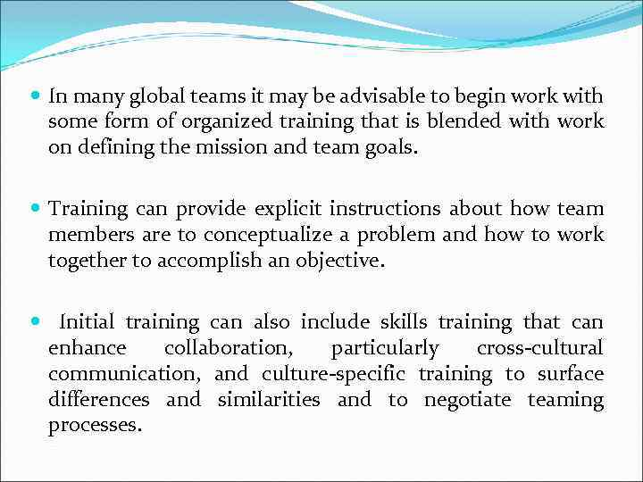 In many global teams it may be advisable to begin work with some