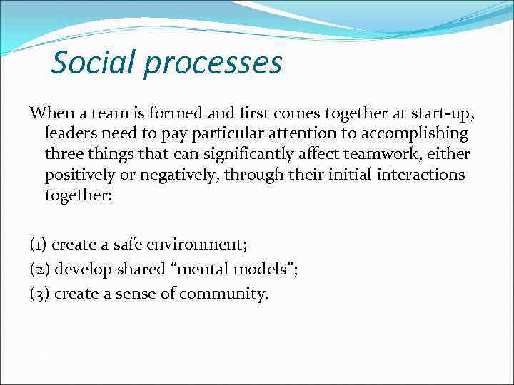 Social processes When a team is formed and first comes together at start-up, leaders