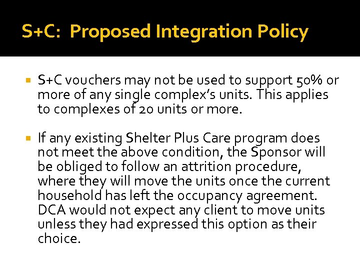 S+C: Proposed Integration Policy S+C vouchers may not be used to support 50% or