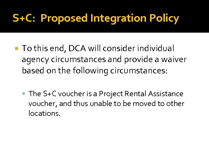S+C: Proposed Integration Policy To this end, DCA will consider individual agency circumstances and