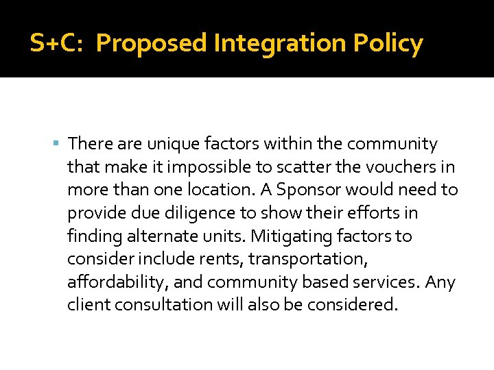 S+C: Proposed Integration Policy There are unique factors within the community that make it