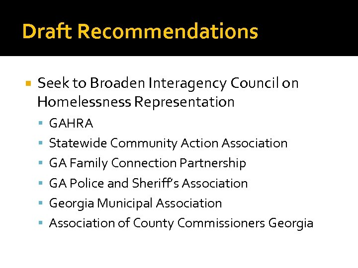 Draft Recommendations Seek to Broaden Interagency Council on Homelessness Representation GAHRA Statewide Community Action