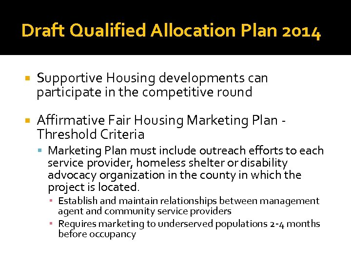 Draft Qualified Allocation Plan 2014 Supportive Housing developments can participate in the competitive round