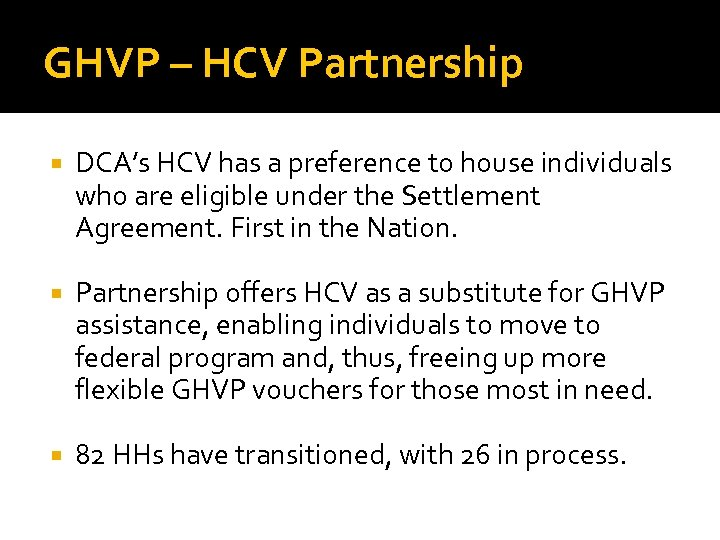 GHVP – HCV Partnership DCA's HCV has a preference to house individuals who are