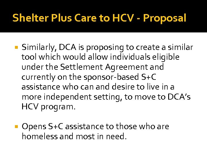 Shelter Plus Care to HCV - Proposal Similarly, DCA is proposing to create a
