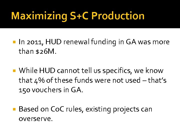Maximizing S+C Production In 2011, HUD renewal funding in GA was more than $26