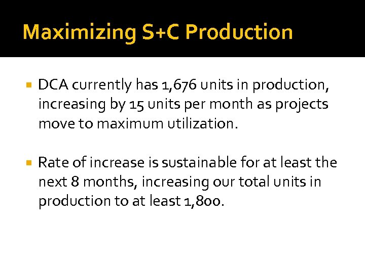 Maximizing S+C Production DCA currently has 1, 676 units in production, increasing by 15