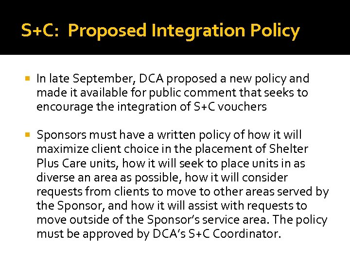 S+C: Proposed Integration Policy In late September, DCA proposed a new policy and made
