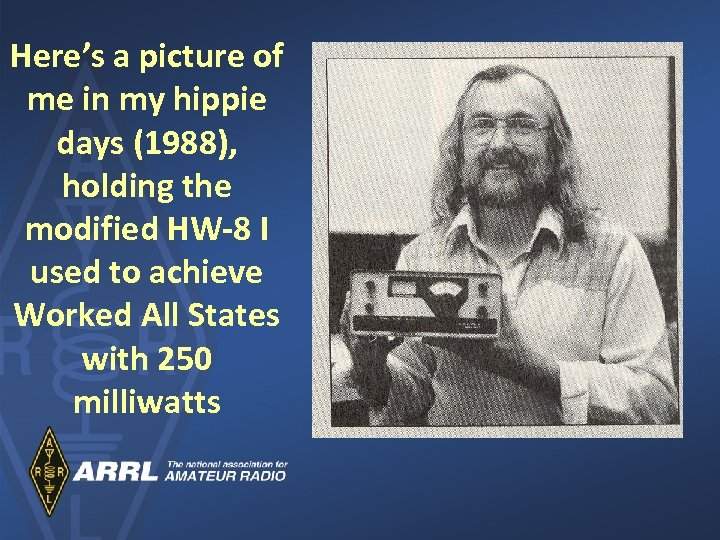 Here's a picture of me in my hippie days (1988), holding the modified HW-8