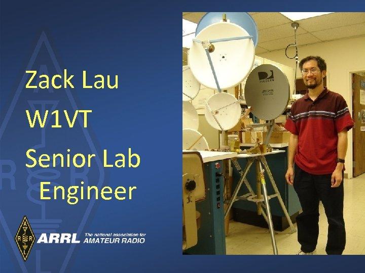 Zack Lau W 1 VT Senior Lab Engineer