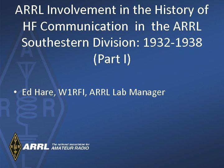 ARRL Involvement in the History of HF Communication in the ARRL Southestern Division: 1932