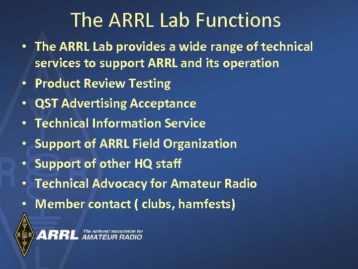 The ARRL Lab Functions • The ARRL Lab provides a wide range of technical