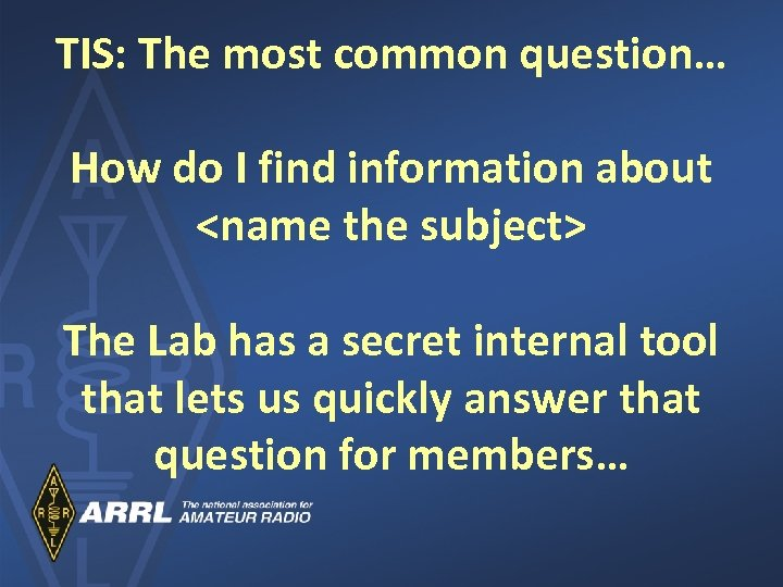 TIS: The most common question… How do I find information about <name the subject>
