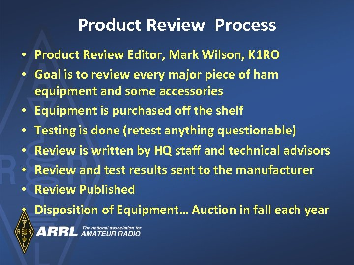Product Review Process • Product Review Editor, Mark Wilson, K 1 RO • Goal