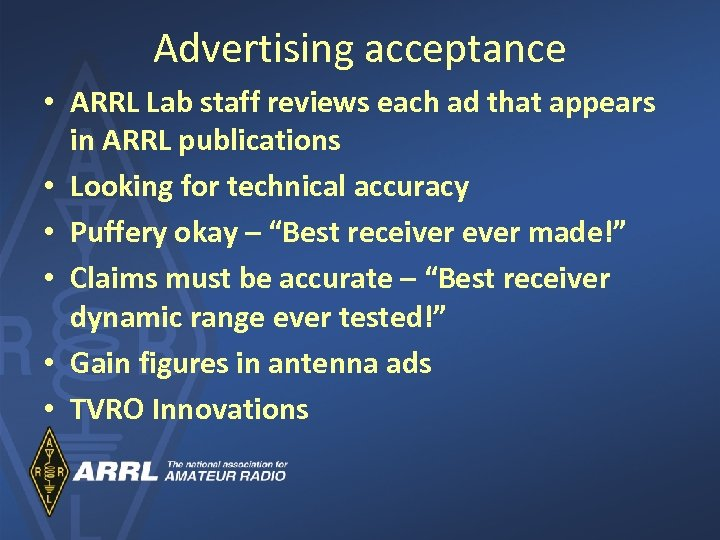 Advertising acceptance • ARRL Lab staff reviews each ad that appears in ARRL publications