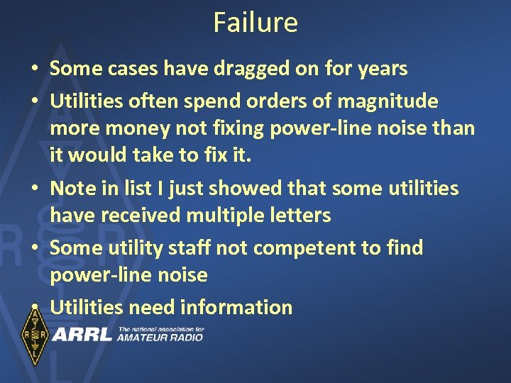Failure • Some cases have dragged on for years • Utilities often spend orders