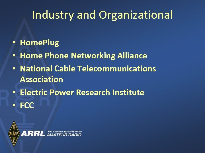 Industry and Organizational • Home. Plug • Home Phone Networking Alliance • National Cable