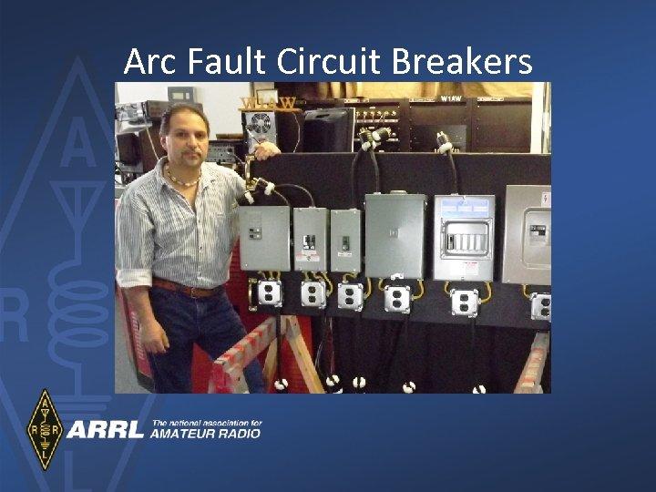 Arc Fault Circuit Breakers