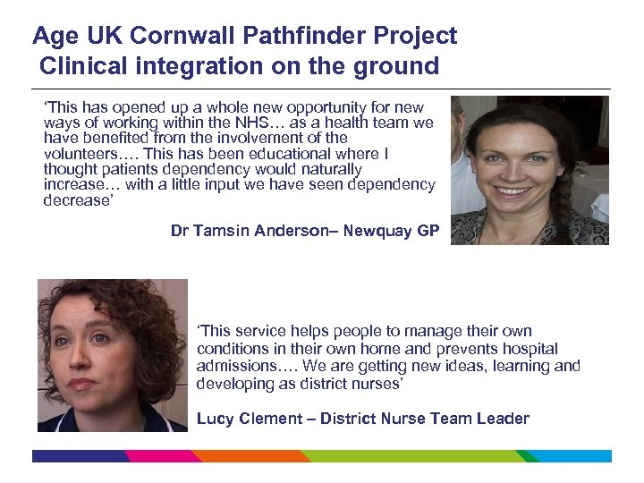 Age UK Cornwall Pathfinder Project Clinical integration on the ground 'This has opened up