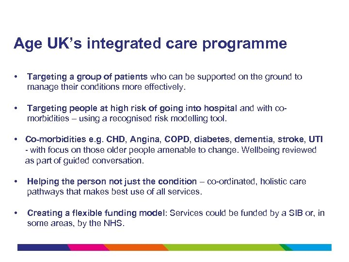 Age UK's integrated care programme • Targeting a group of patients who can be